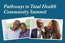 Pathways to Total Health Community Summit